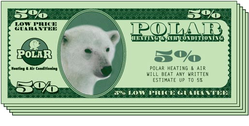 Polar's Low Price Guarantee will beat any competitor's price including Four Seasons, Service Experts, Chicago Heating Repair, All Temp, ARC, Home Depot